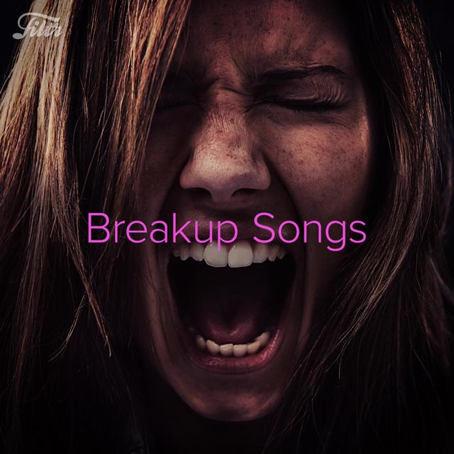 Breakup Songs Playlist & Sad Songs Playlist